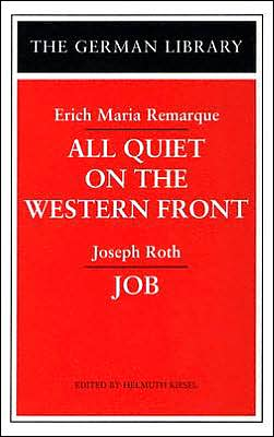 All Quiet on the Western Front and Job: Erich Maria Remarque, and Job: Joseph Roth