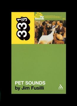 The Beach Boys' Pet Sounds (33 1/3 Series)
