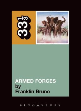 Elvis Costello's Armed Forces (33 1/3 Series)
