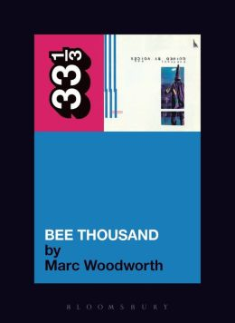 Guided by Voices' Bee Thousand (33 1/3 Series)
