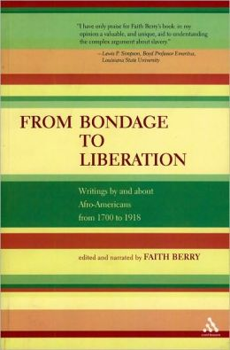 From Bondage to Liberation: Writings by and about Afro-Americans