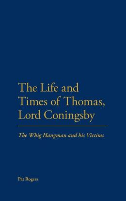 Life And Times Of Thomas, Lord Coningsby