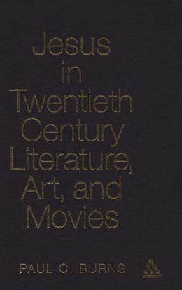 Jesus In Twentieth Century Literature, Art, And Movies