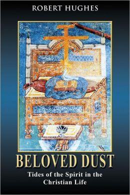 Beloved Dust: Tides of the Spirit in the Christian Life