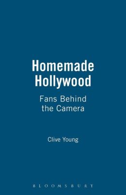 Homemade Hollywood: Fans Behind the Camera