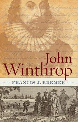 John Winthrop: Biography as History
