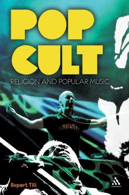 Pop Cults: Religion and Popular Music