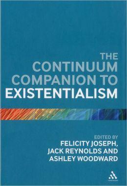 Continuum Companion to Existentialism