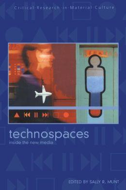 Technospaces: Inside the New Media