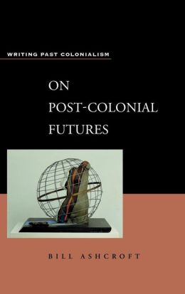 On Post-Colonial Futures