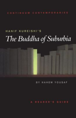 Hanif Kureishi's the Buddha of Suburbia: A Reader's Guide