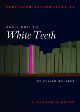 Zadie Smith's White Teeth: A Reader's Guide