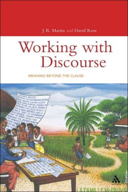 Working with Discourse: Meaning Beyond the Clause (Open Linguistics Series)