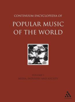 Media, Industry and Society (Encyclopedia of Popular Music of the World Series)