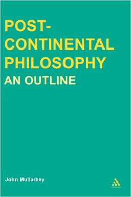 Post-Continental Philosophy: An Outline