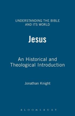 Jesus: An Historical and Theological Introduction