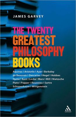 The Twenty Greatest Philosophy Books: An Essential Guide