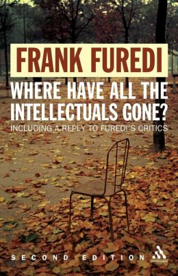 Where Have All the Intellectuals Gone? Confronting 21st Century Philistinism