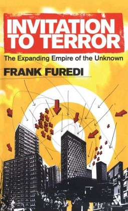 Invitation to Terror: The Expanding Empire of the Unknown