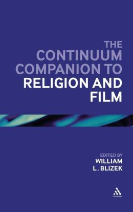 Continuum Companion to Religion and Film
