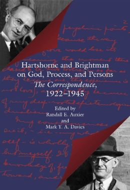 Hartshorne and Brightman on God, Process, and Persons: The Correspondence, 1922-1945