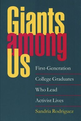 Giants Among Us: First-Generation College Graduates Who Lead Activist Lives
