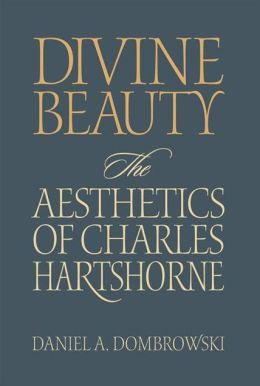 Divine Beauty: The Aesthetics of Charles Hartshorne
