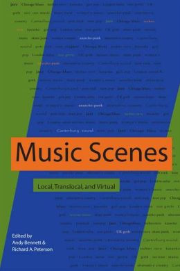Music Scenes: Local, Translocal, and Virtual