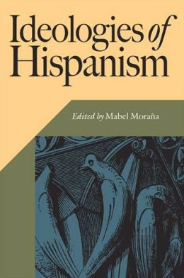 Ideologies of Hispanism