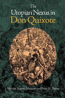 The Utopian Nexus in Don Quixote