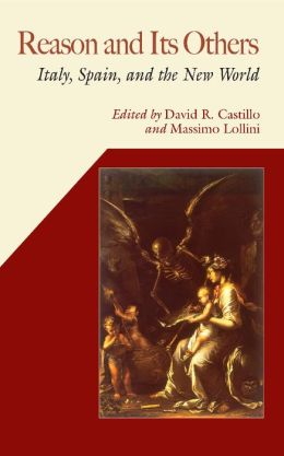 Reason and Its Others: Italy, Spain, and the New World