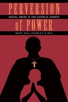 Perversion of Power: Sexual Abuse in the Catholic Church