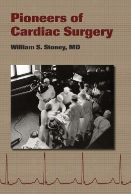 Pioneers of Cardiac Surgery