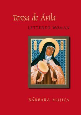 Teresa de Avila, Lettered Woman