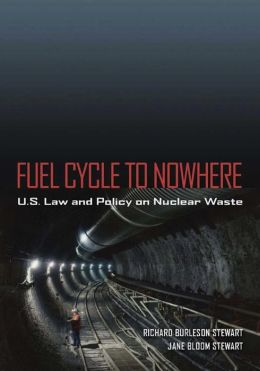 Fuel Cycle to Nowhere: U.S. Law and Policy on Nuclear Waste