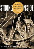 Book Cover Image. Title: Strong Inside:  Perry Wallace and the Collision of Race and Sports in the South, Author: Andrew Maraniss
