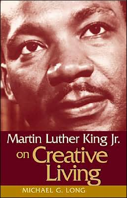 Martin Luther King Jr. on Creative Living