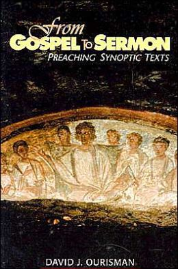 From Gospel to Sermon: Preaching Synoptic Texts