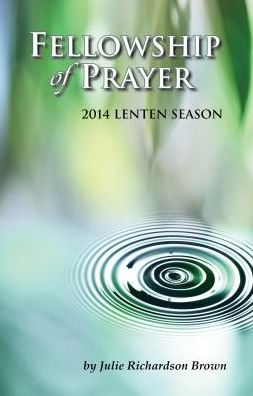 Fellowship of Prayer: Lenten Devotional 2014