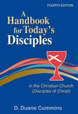 A Handbook for Today's Disciples in the Christian Church - Disciples of Christ