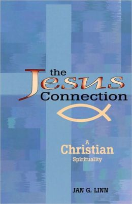 The Jesus Connection: A Christian Spirituality