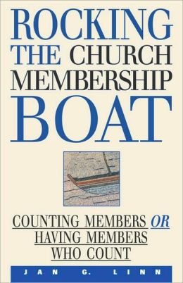 Rocking the Church Membership Boat: Counting Members or Having Members Who Count