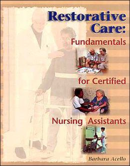 Restorative Care: Fundamentals for the Certified Nursing Assistant
