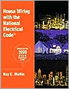 House Wiring with the National Electrical Code: Based on the 1999 National Electrical Code