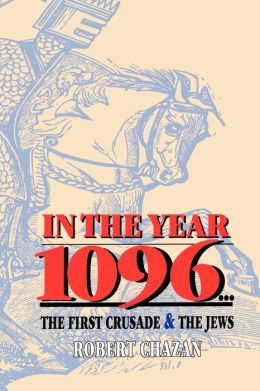 In The Year 1096...The First Crusade & The Jews