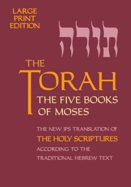 The Torah, Large Print Edition: The Five Books of Moses, The New Translation of The Holy Scriptures According to the Traditional Heb