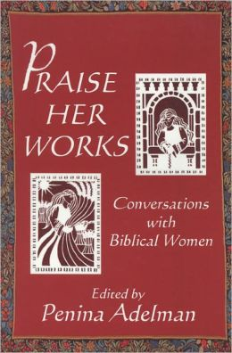 Praise Her Works: Conversations with Biblical Women