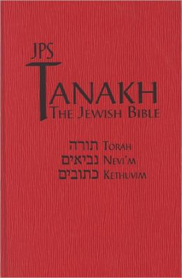 JPS TANAKH: The Jewish Bible: The New JPS Translation According to the Traditional Hebrew Text