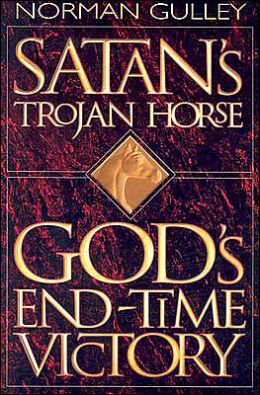 Satan's Trojan Horse: God's Endtime Victory