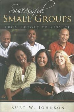 Successful Small Groups: From Theory to Service